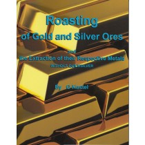 Roasting Gold and Silver Ore By G. Kustel