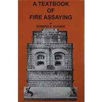 A Textbook on Fire Assaying by Edward Bugbee
