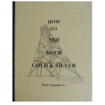 How to Mill Your Gold & Silver by Hank Chapman, Jr.