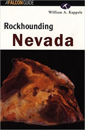 Rockhounding Nevada by William A. Kappele