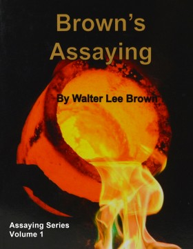 Brown's Assaying Volume 1 by Walter Lee Brown
