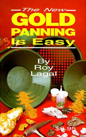 Gold Panning is Easy by Roy Lagal