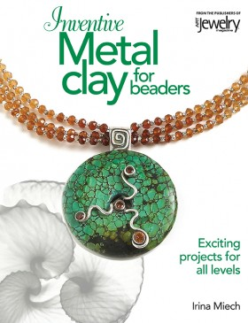 Inventive Metal Clay for Beaders Book