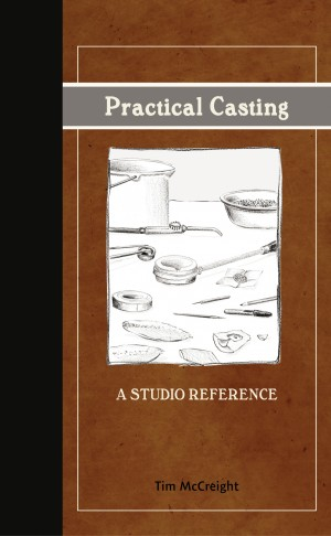 Practical Casting: A Studio Reference by Tim McCreight