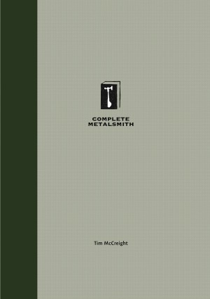 The Complete Metalsmith: Student Edition by Tim McCreight