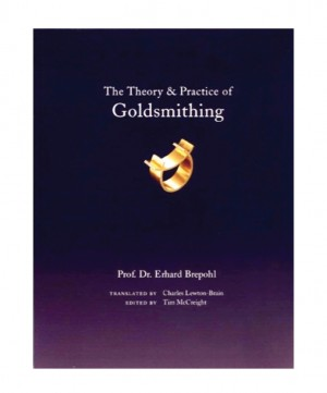 The Theory & Practice of Goldsmithing