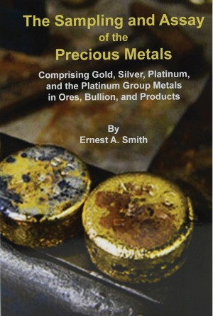 The Sampling and Assay of the Precious Metals by Ernest Alfred Smith