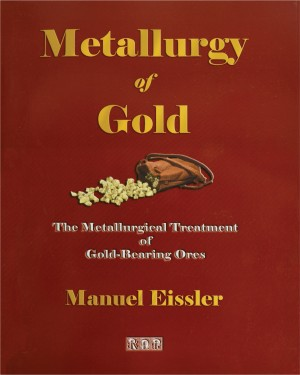 Metallurgy of Gold by Manuel Eissler